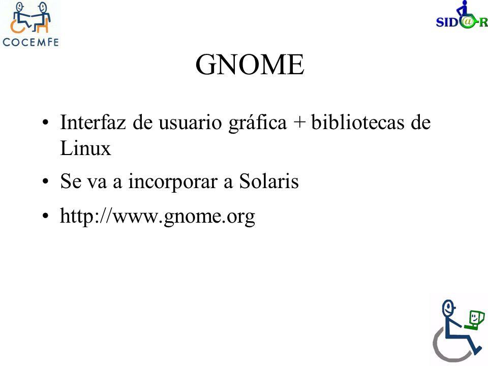 GNOME Interfaz de usuario gráfica + bibliotecas de Linux Se va a incorporar a Solaris http://www.gnome.org