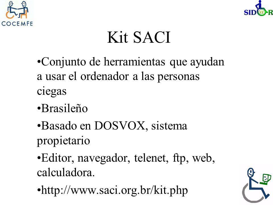 Kit SACI Conjunto de herramientas que ayudan a usar el ordenador a las personas ciegas Brasileño Basado en DOSVOX, sistema propietario Editor, navegad