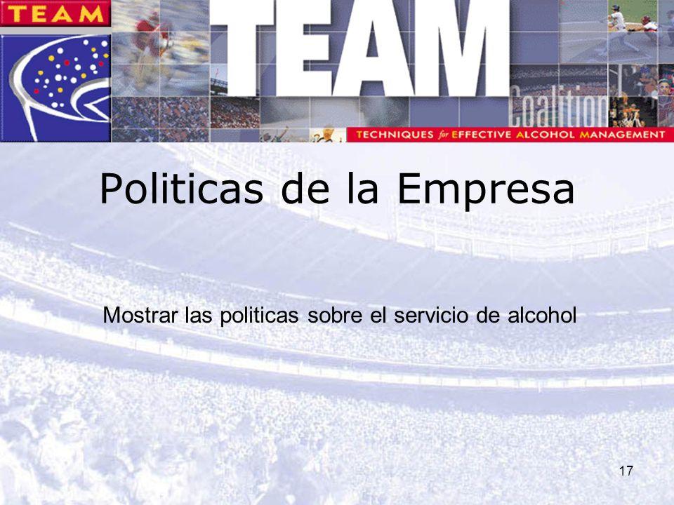 17 Politicas de la Empresa Mostrar las politicas sobre el servicio de alcohol