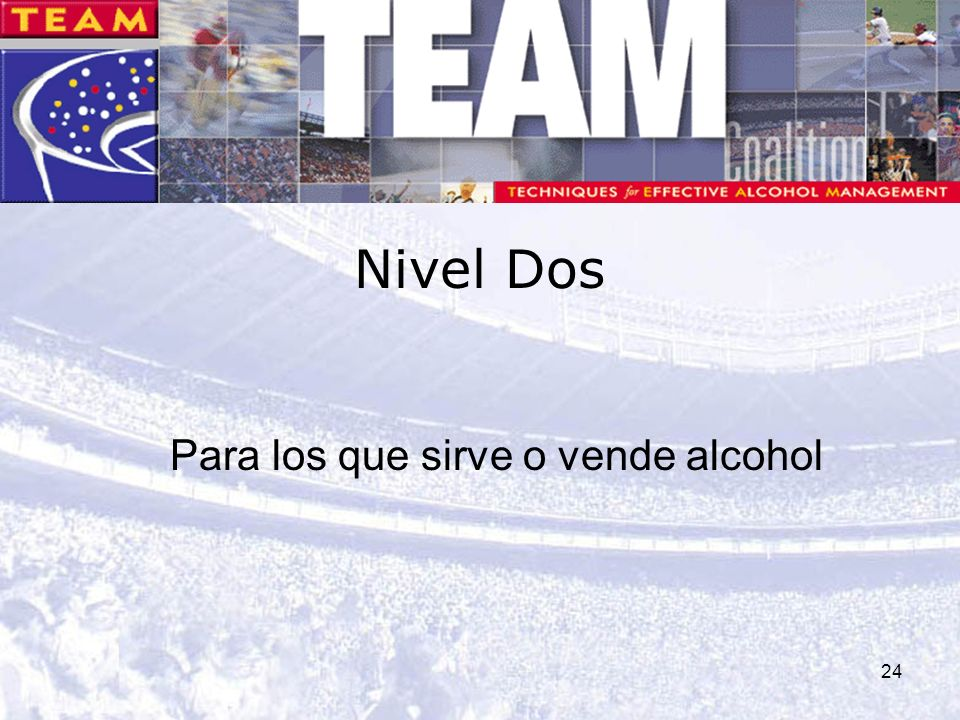 24 Nivel Dos Para los que sirve o vende alcohol