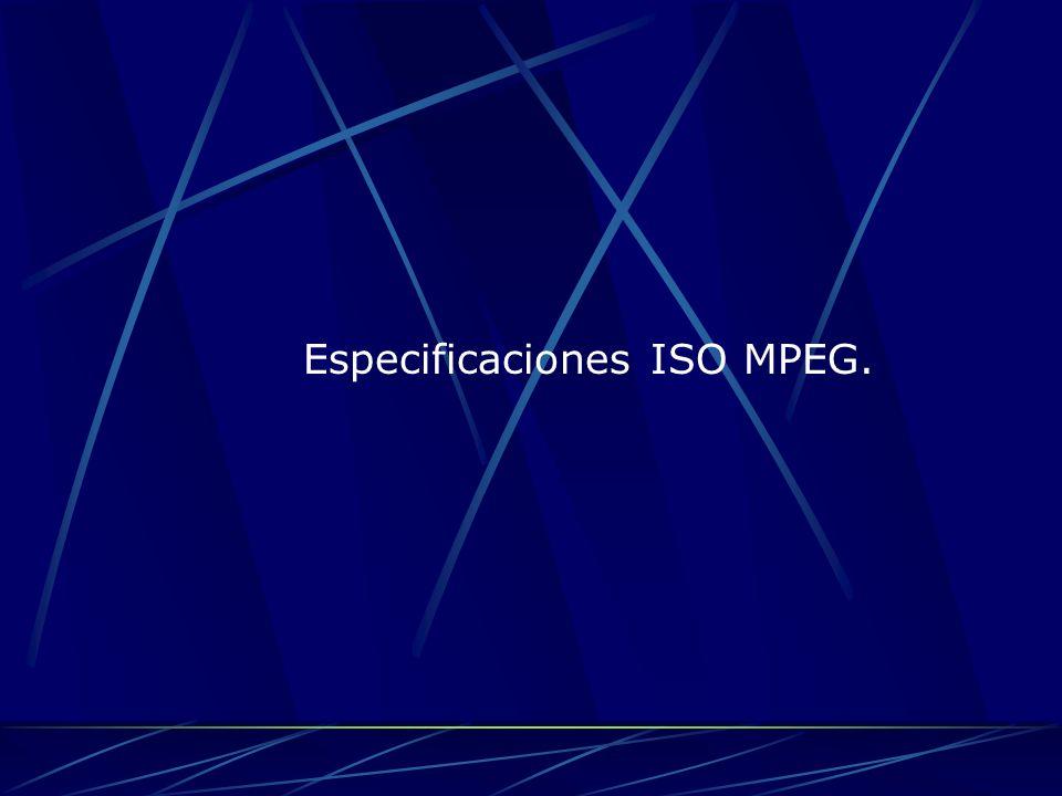 Especificaciones ISO MPEG.