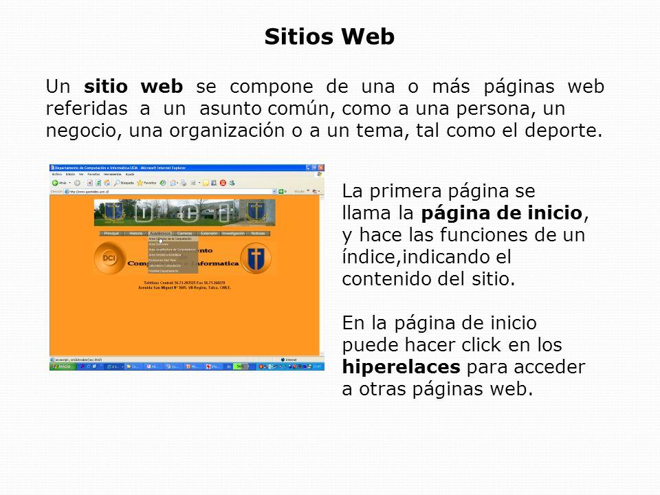 Navegar por la Web Hay tres maneras principales de desplazarse de unas páginas o sitios web a otras: Haciendo click en un hiperenlace de texto.