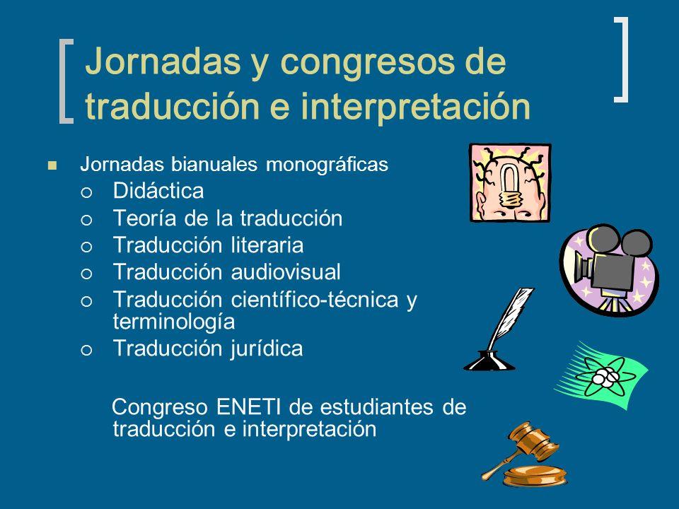Jornadas y congresos de traducción e interpretación Jornadas bianuales monográficas Didáctica Teoría de la traducción Traducción literaria Traducción