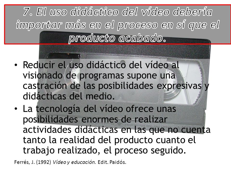 Reducir el uso didáctico del vídeo al visionado de programas supone una castración de las posibilidades expresivas y didácticas del medio. La tecnolog