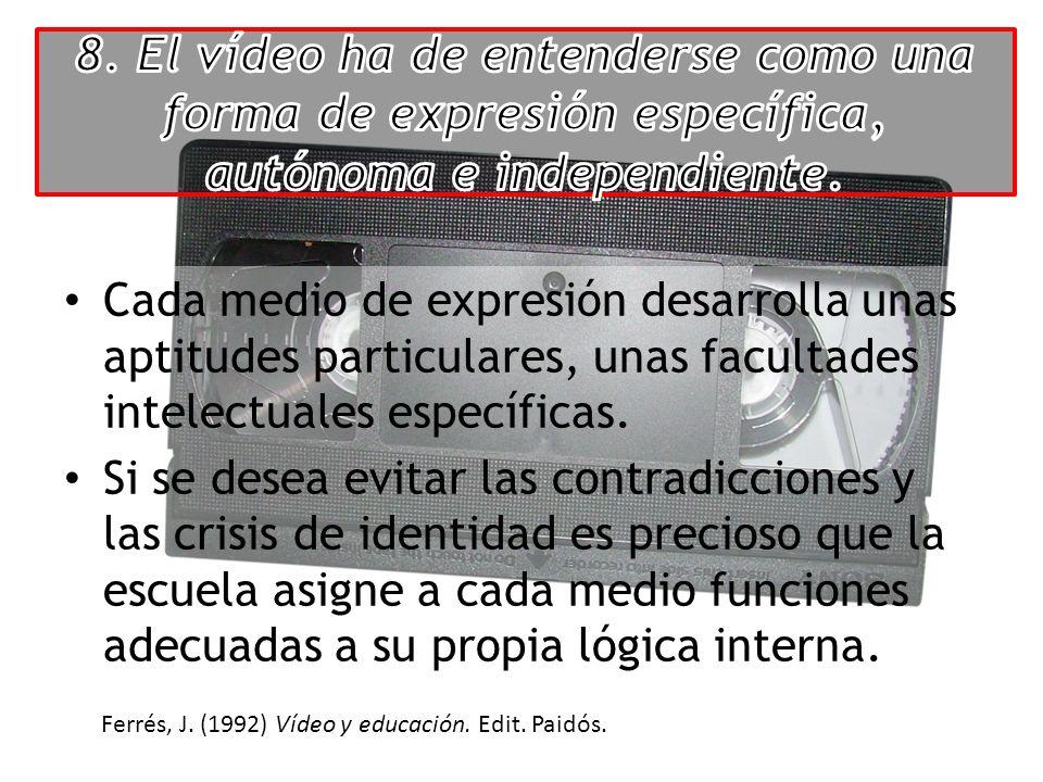 Cada medio de expresión desarrolla unas aptitudes particulares, unas facultades intelectuales específicas. Si se desea evitar las contradicciones y la