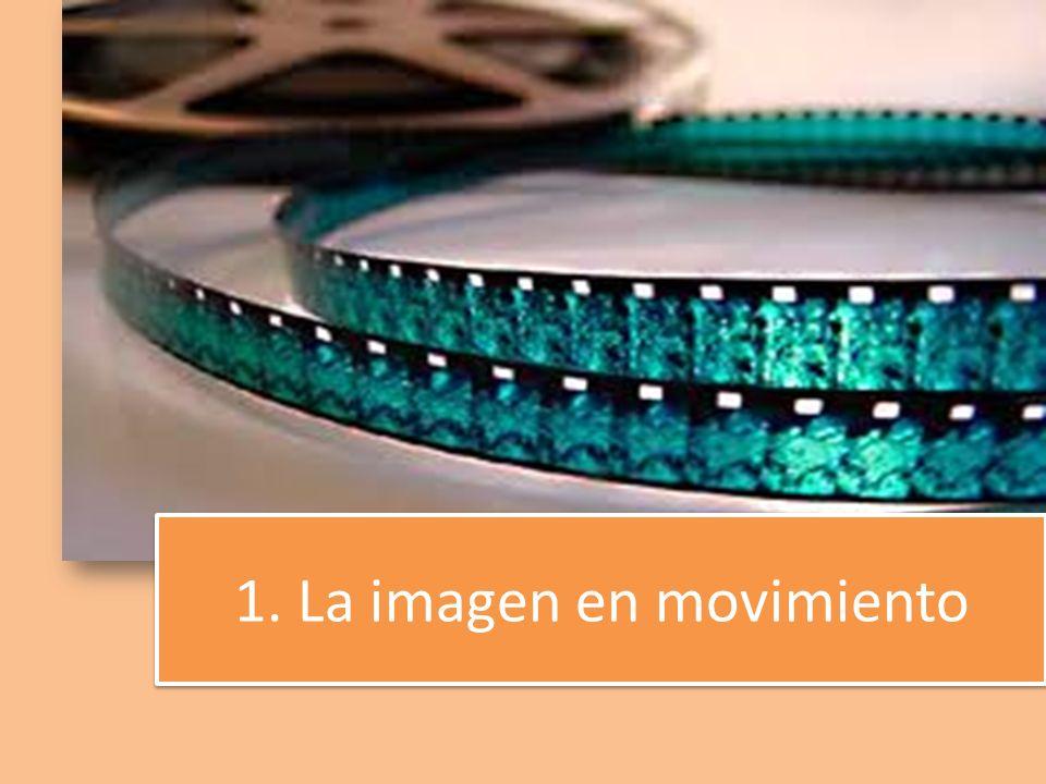 1. La imagen en movimiento
