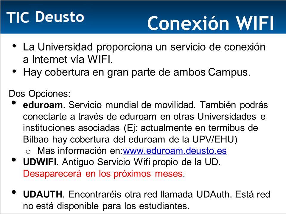 Conexión WIFI La Universidad proporciona un servicio de conexión a Internet vía WIFI.