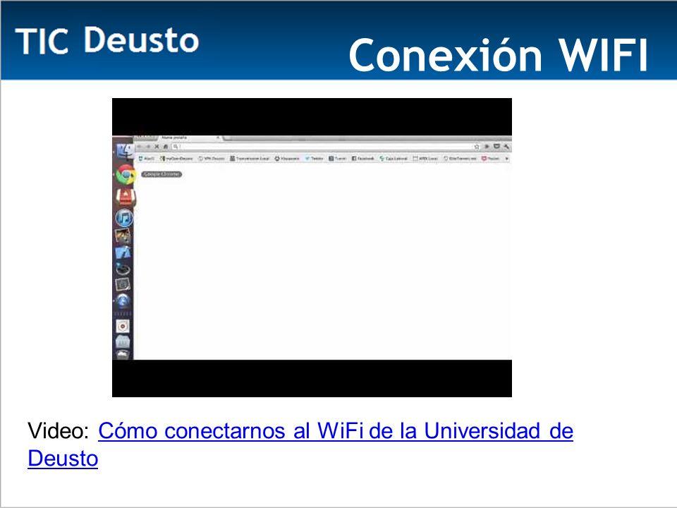 Conexión WIFI Video: Cómo conectarnos al WiFi de la Universidad de DeustoCómo conectarnos al WiFi de la Universidad de Deusto