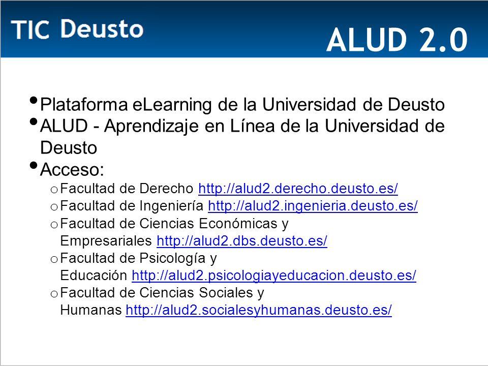 ALUD 2.0 Plataforma eLearning de la Universidad de Deusto ALUD - Aprendizaje en Línea de la Universidad de Deusto Acceso: o Facultad de Derecho http://alud2.derecho.deusto.es/http://alud2.derecho.deusto.es/ o Facultad de Ingeniería http://alud2.ingenieria.deusto.es/http://alud2.ingenieria.deusto.es/ o Facultad de Ciencias Económicas y Empresariales http://alud2.dbs.deusto.es/http://alud2.dbs.deusto.es/ o Facultad de Psicología y Educación http://alud2.psicologiayeducacion.deusto.es/http://alud2.psicologiayeducacion.deusto.es/ o Facultad de Ciencias Sociales y Humanas http://alud2.socialesyhumanas.deusto.es/http://alud2.socialesyhumanas.deusto.es/