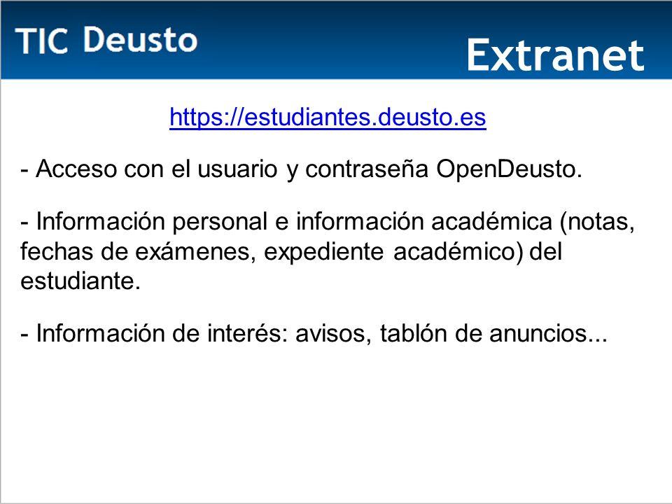 Extranet https://estudiantes.deusto.es - Acceso con el usuario y contraseña OpenDeusto.