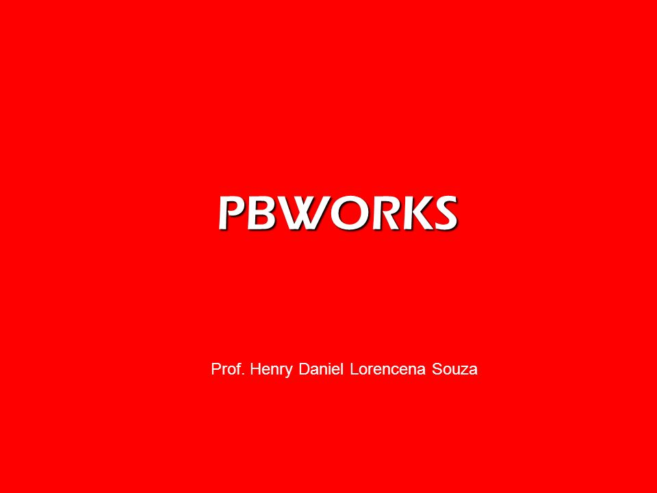 PBWORKS Prof. Henry Daniel Lorencena Souza