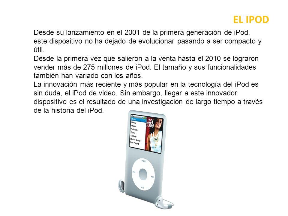 EL IPOD La aparición del iPod se debe a una solicitud de mayor comercialización: la falta de calidad de los reproductores de música digital fue perceptible para los consumidores interesados, en comparación con el creciente número de dispositivos digitales, como cámaras, videocámaras y los organizadores.