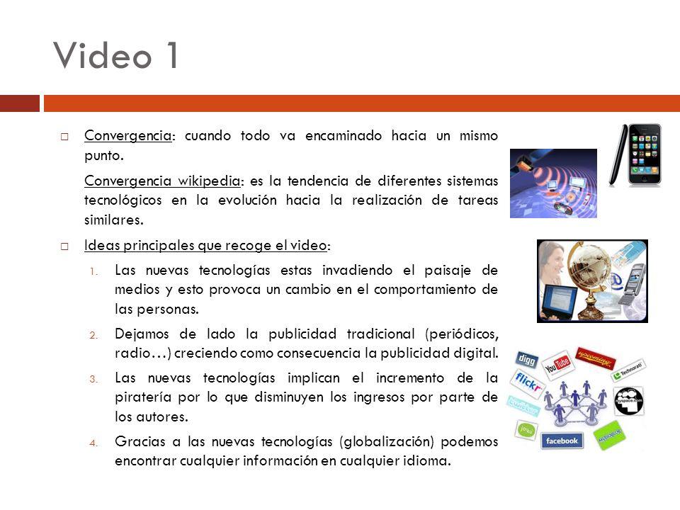 Video 1 Convergencia: cuando todo va encaminado hacia un mismo punto. Convergencia wikipedia: es la tendencia de diferentes sistemas tecnológicos en l