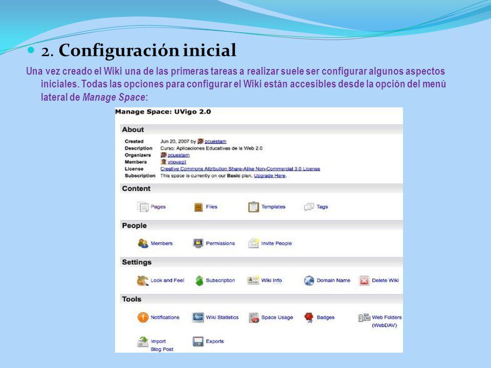 2. Configuración inicial Una vez creado el Wiki una de las primeras tareas a realizar suele ser configurar algunos aspectos iniciales. Todas las opcio
