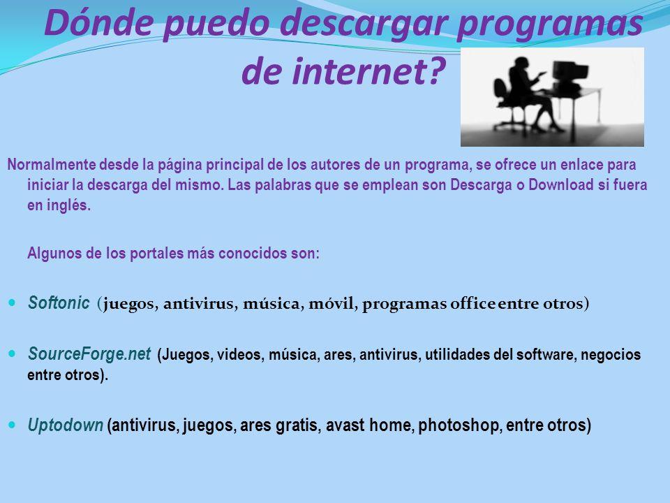 Dónde puedo descargar programas de internet? Normalmente desde la página principal de los autores de un programa, se ofrece un enlace para iniciar la