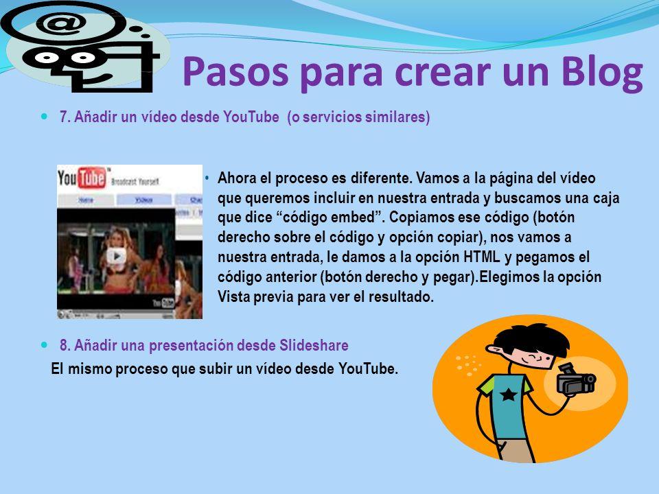 Pasos para crear un Blog 7. Añadir un vídeo desde YouTube (o servicios similares) Ahora el proceso es diferente. Vamos a la página del vídeo que quere