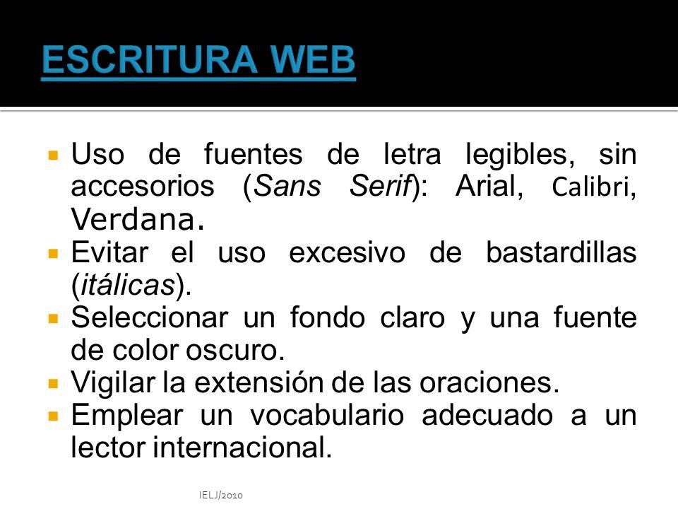 Uso de fuentes de letra legibles, sin accesorios (Sans Serif): Arial, Calibri, Verdana.