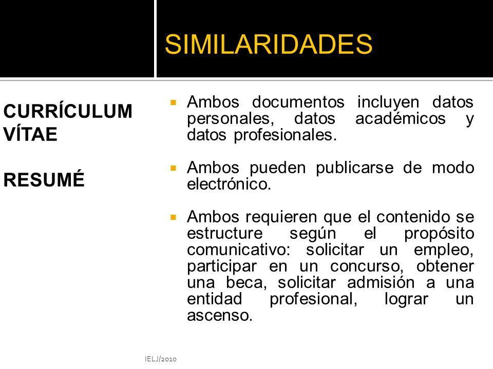 SIMILARIDADES Ambos documentos incluyen datos personales, datos académicos y datos profesionales.