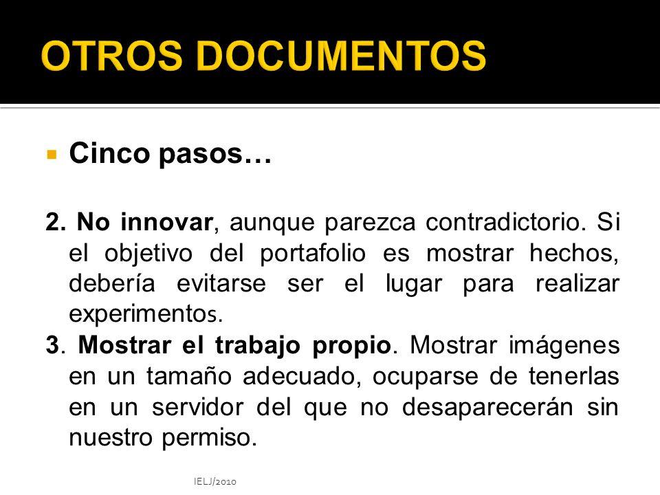 Cinco pasos… 2.No innovar, aunque parezca contradictorio.