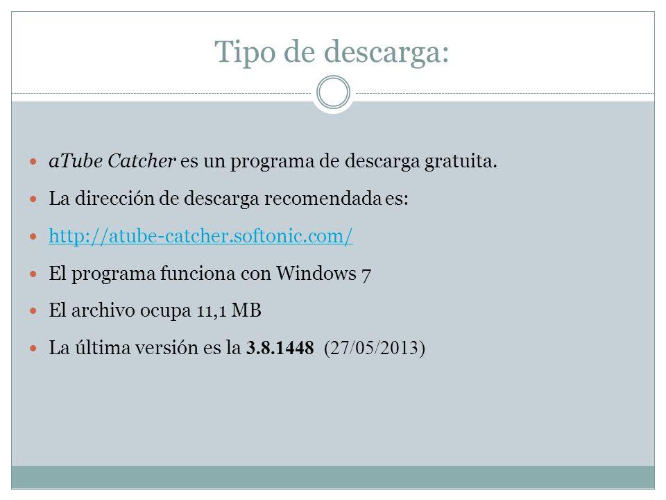 Tipo de descarga: aTube Catcher es un programa de descarga gratuita. La dirección de descarga recomendada es: http://atube-catcher.softonic.com/ El pr
