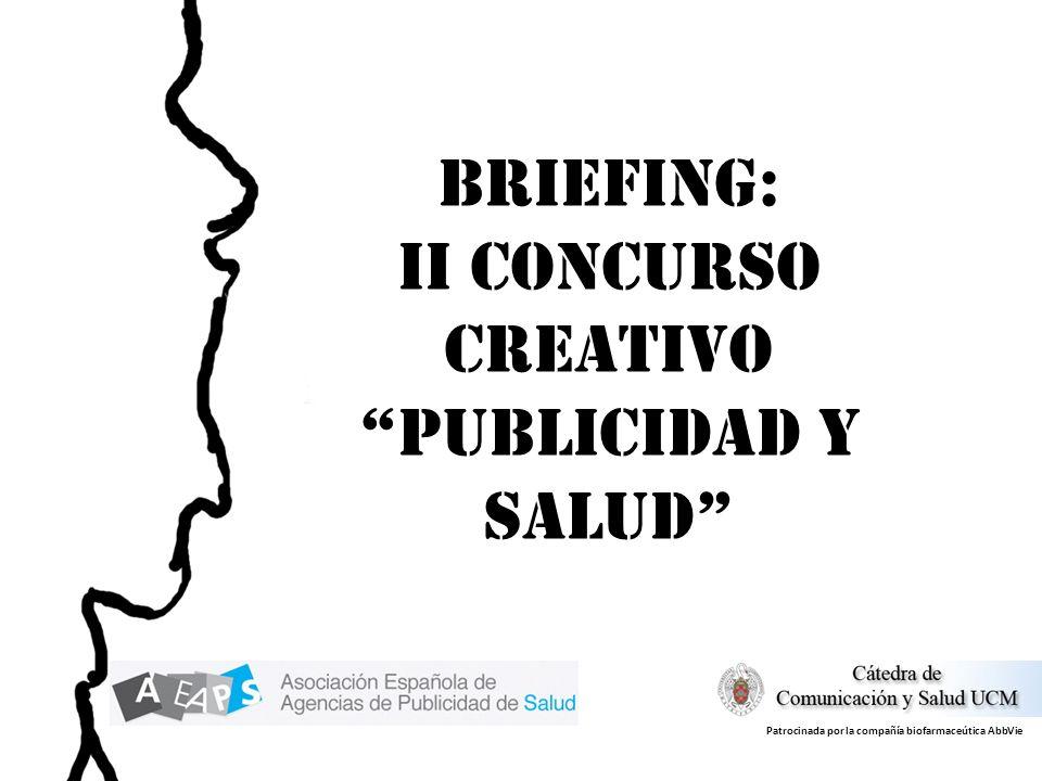 BRIEFING: II Concurso creativo PUBLICIDAD Y SALUD Patrocinada por la compañía biofarmaceútica AbbVie