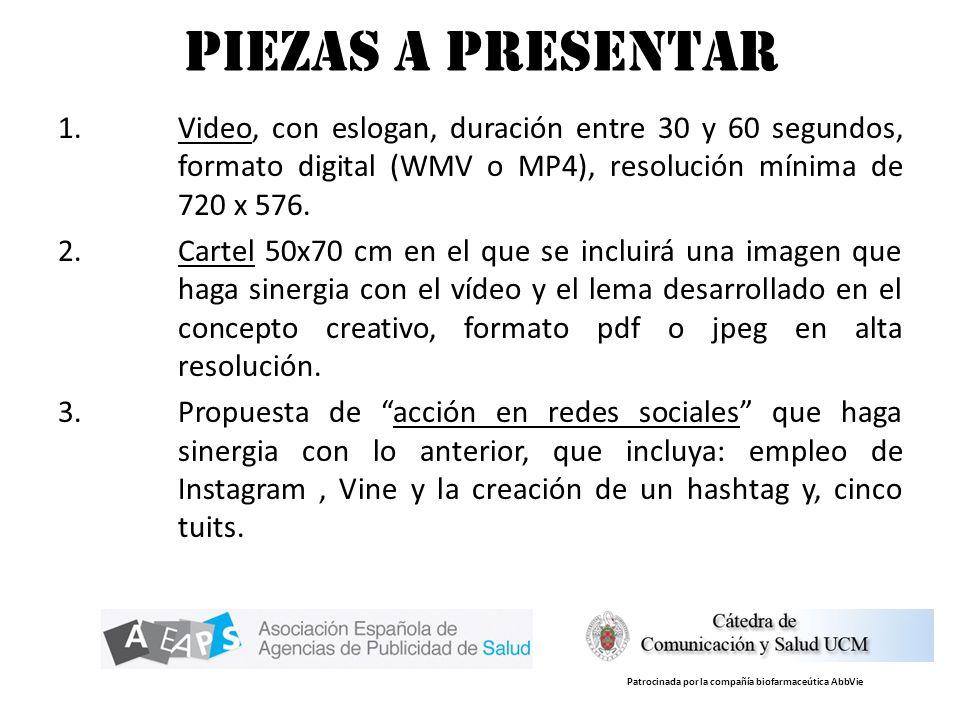 pIEZAS A PRESENTAR 1.Video, con eslogan, duración entre 30 y 60 segundos, formato digital (WMV o MP4), resolución mínima de 720 x 576. 2.Cartel 50x70
