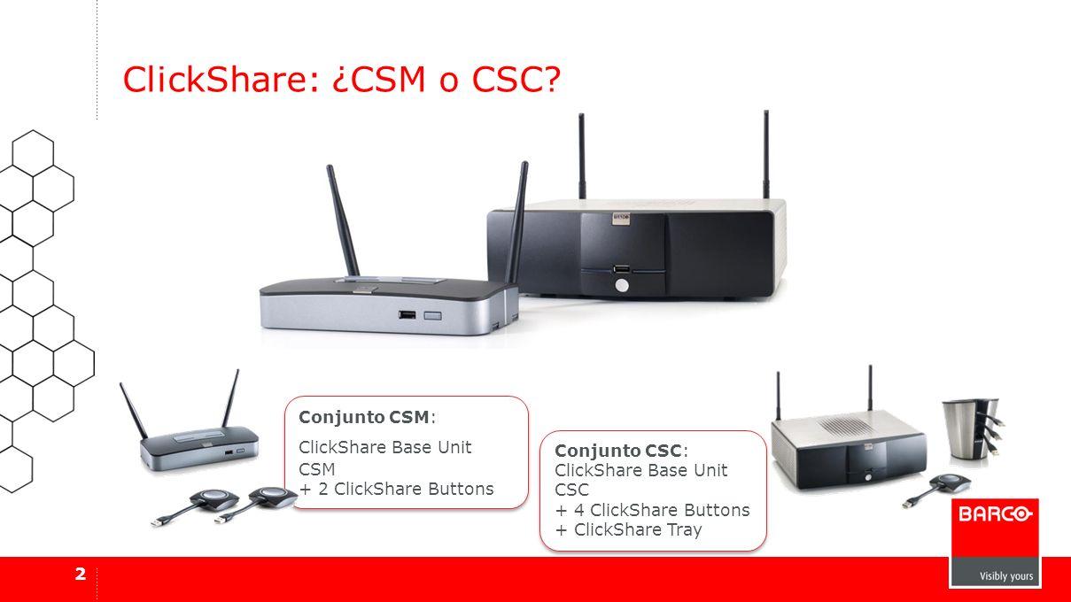 ClickShare: ¿CSM o CSC? 2 Conjunto CSM: ClickShare Base Unit CSM + 2 ClickShare Buttons Conjunto CSM: ClickShare Base Unit CSM + 2 ClickShare Buttons