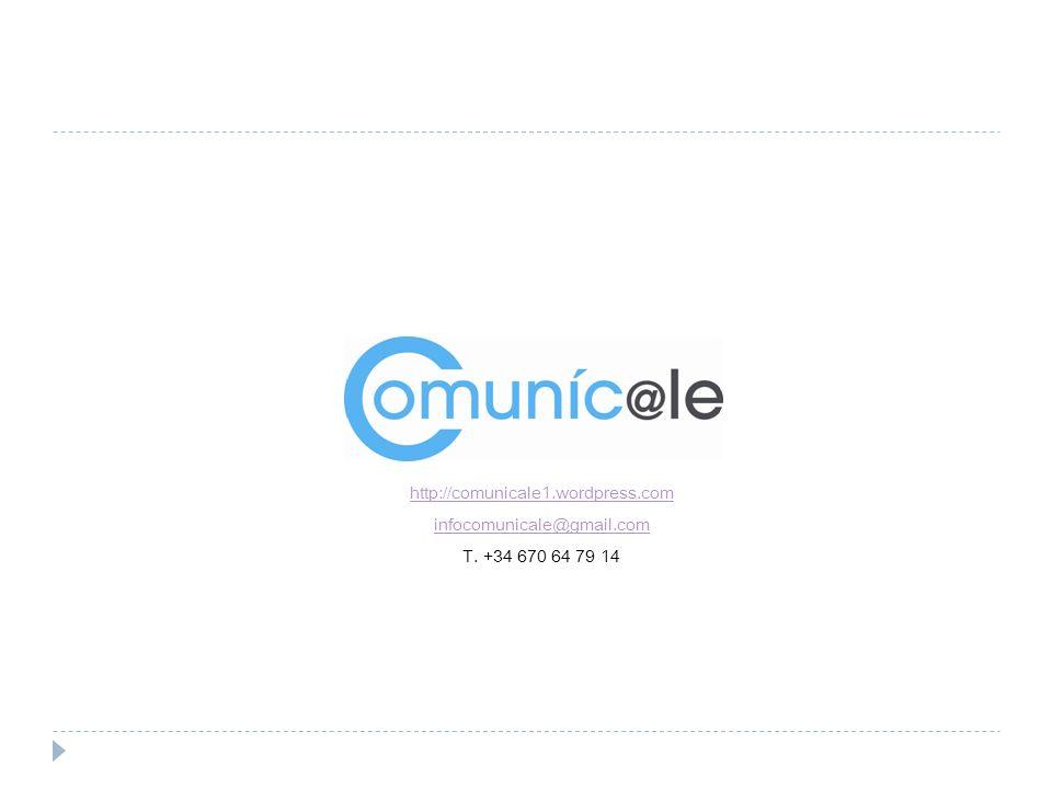 http://comunicale1.wordpress.com infocomunicale@gmail.com T. +34 670 64 79 14