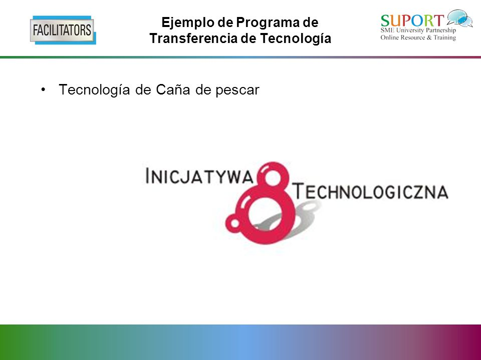 Ejemplo de Programa de Transferencia de Tecnología Tecnología de Caña de pescar