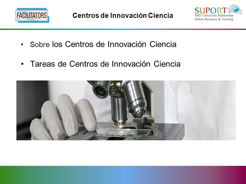 Sobre los Centros de Innovación Ciencia Tareas de Centros de Innovación Ciencia