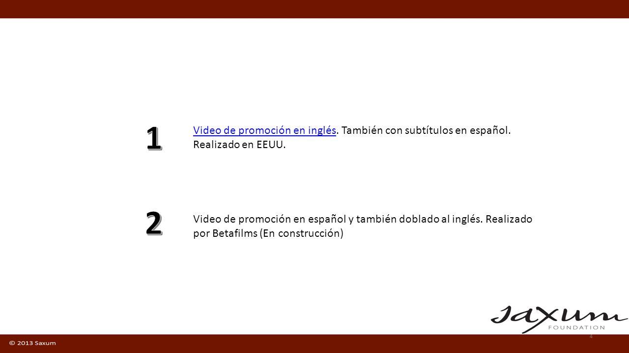 4 Video de promoción en español y también doblado al inglés. Realizado por Betafilms (En construcción) Video de promoción en inglésVideo de promoción