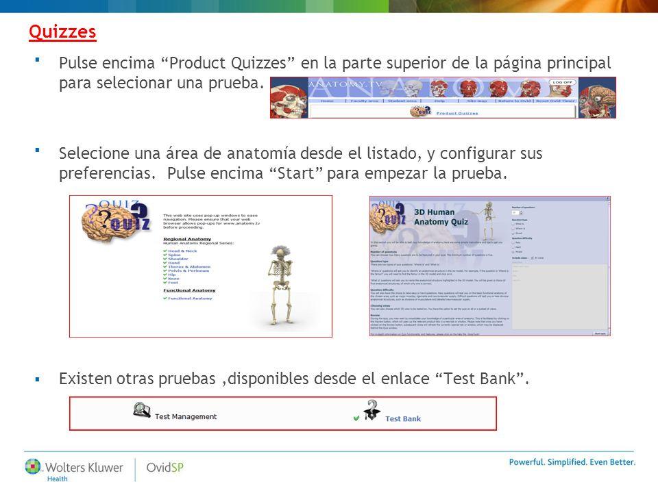 Quizzes Pulse encima Product Quizzes en la parte superior de la página principal para selecionar una prueba. Selecione una área de anatomía desde el l