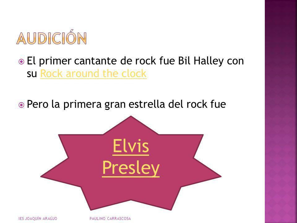 El primer cantante de rock fue Bil Halley con su Rock around the clockRock around the clock Pero la primera gran estrella del rock fue IES JOAQUÍN ARA