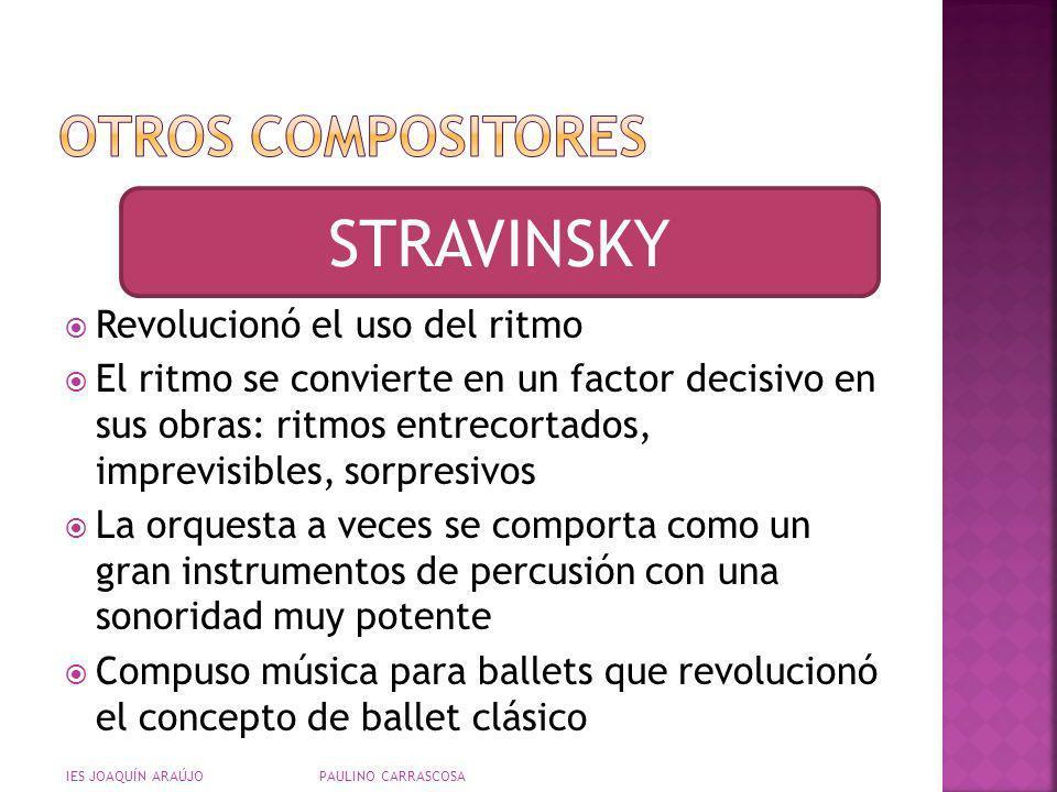 Revolucionó el uso del ritmo El ritmo se convierte en un factor decisivo en sus obras: ritmos entrecortados, imprevisibles, sorpresivos La orquesta a