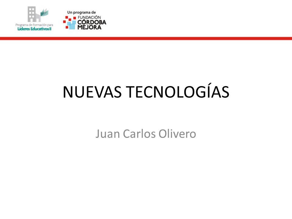 NUEVAS TECNOLOGÍAS Juan Carlos Olivero