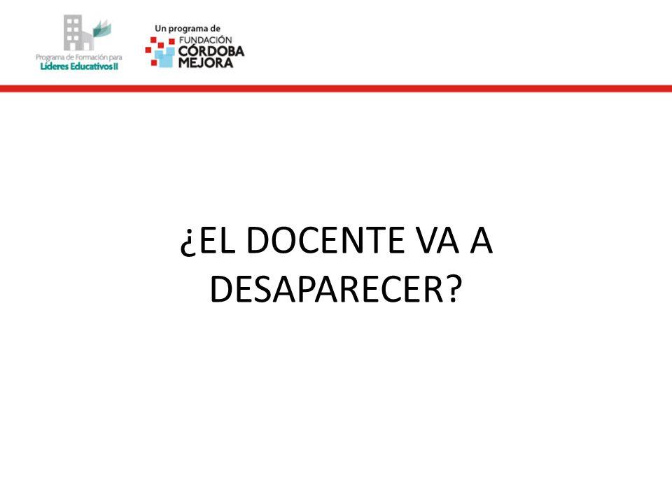¿EL DOCENTE VA A DESAPARECER