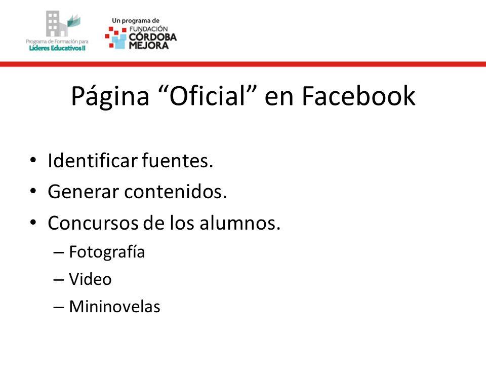 Página Oficial en Facebook Identificar fuentes. Generar contenidos.