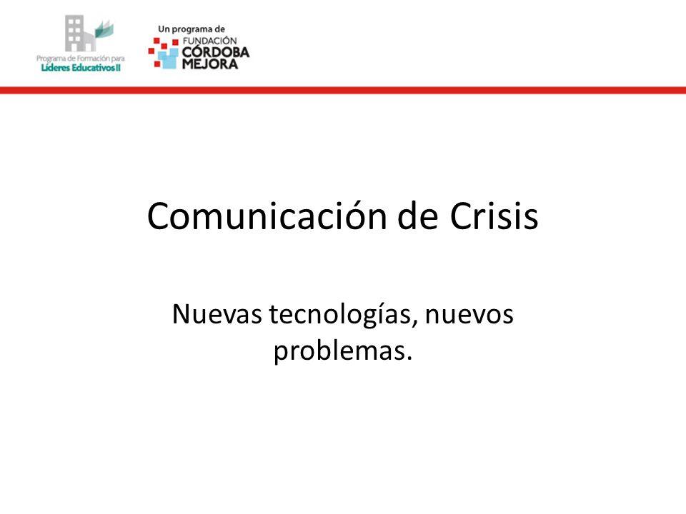 Comunicación de Crisis Nuevas tecnologías, nuevos problemas.