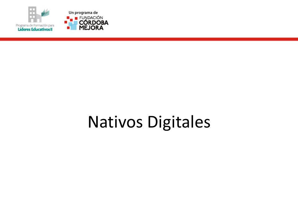 Características Nativos Digitales Absorben rápidamente la información multimedia de imágenes y video Consumen datos simultáneamente de múltiples fuentes