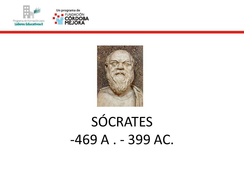 SÓCRATES -469 A. - 399 AC.
