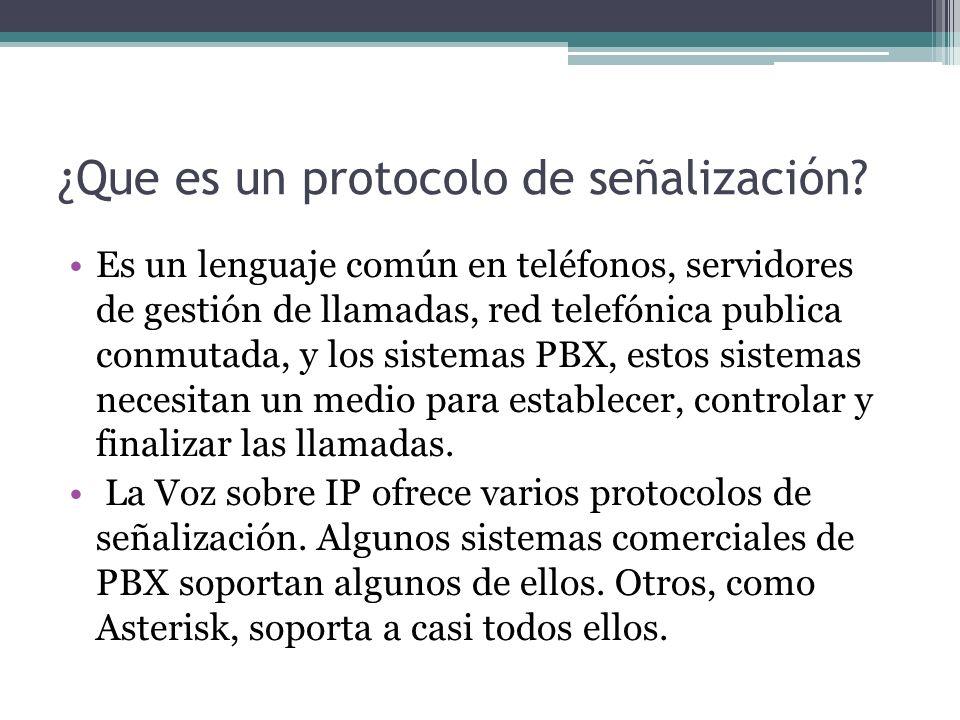 Protocolos soportados Session Initiation Protocol (SIP) Inter-Asterisk Exchange (IAX) H.323 –una suite de protocolos como el H.225, H.245 y RAS que se soportan en TCP y UDP Media Gateway Control Protocol (MGCP) Skinny Client Control Protocol (Cisco SCCP)