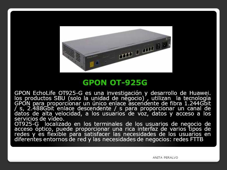 GPON OT-925G GPON EchoLife OT925-G es una investigación y desarrollo de Huawei. los productos SBU (solo la unidad de negocio), utilizan la tecnología