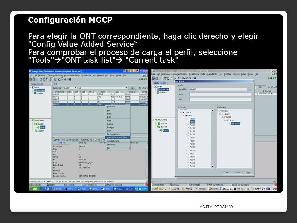 ANITA PERALVO Configuración MGCP Para elegir la ONT correspondiente, haga clic derecho y elegir