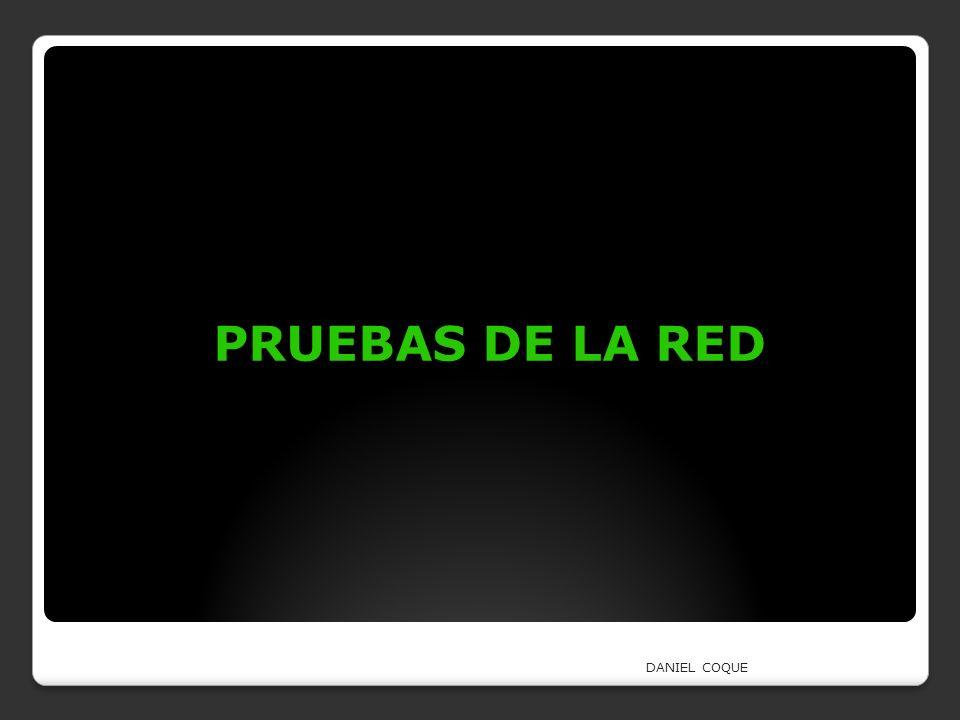 PRUEBAS DE LA RED DANIEL COQUE