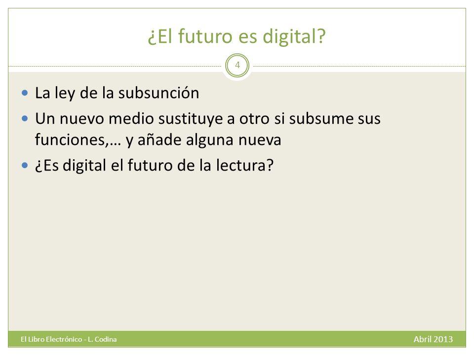 ¿El futuro es digital. Abril 2013 El Libro Electrónico - L.
