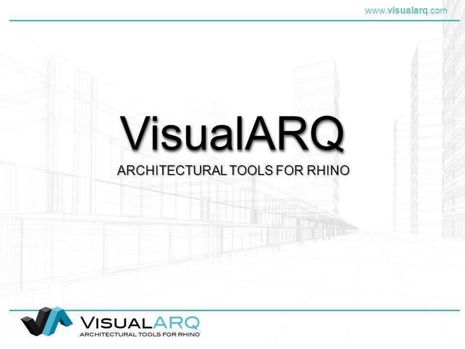 www.visualarq.com QUÉ ES VISUALARQ Plug-in de arquitectura para Rhino Añade herramientas de arquitectura a Rhino para modelar proyectos de arquitectura en 2D y 3D Incluye un potente editor para crear y editar objetos de arquitectura paramétricos INTRODUCCIÓN