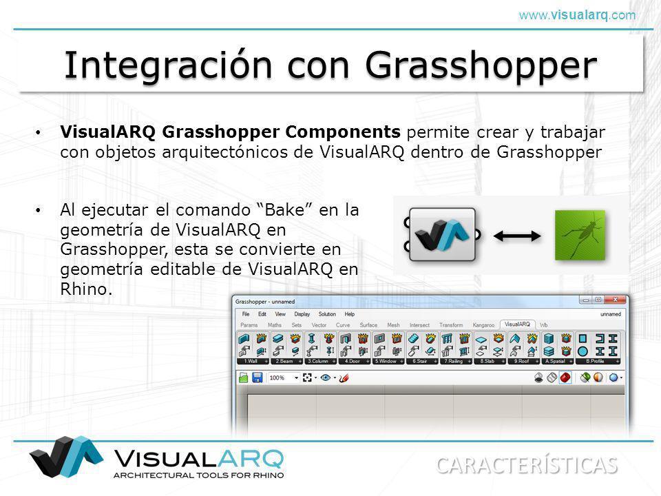 www.visualarq.com Integración con Grasshopper VisualARQ Grasshopper Components permite crear y trabajar con objetos arquitectónicos de VisualARQ dentr