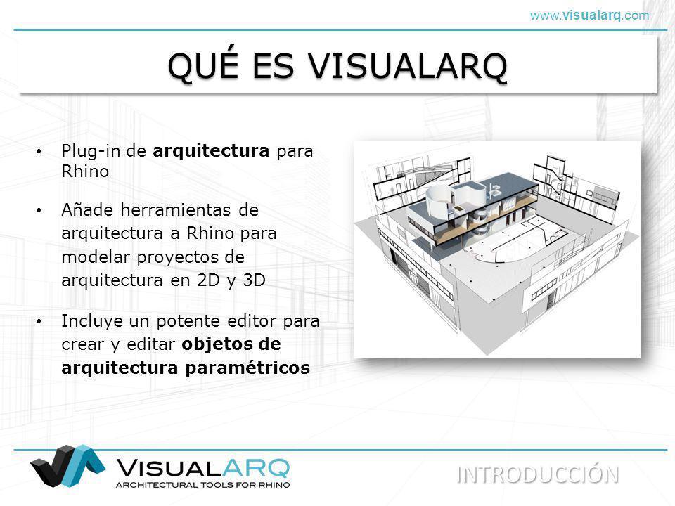 www.visualarq.com QUÉ ES VISUALARQ Plug-in de arquitectura para Rhino Añade herramientas de arquitectura a Rhino para modelar proyectos de arquitectur