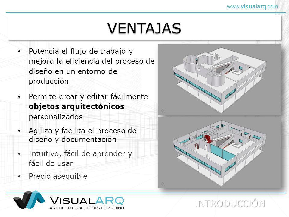 www.visualarq.com VENTAJASVENTAJAS Potencia el flujo de trabajo y mejora la eficiencia del proceso de diseño en un entorno de producción Permite crear
