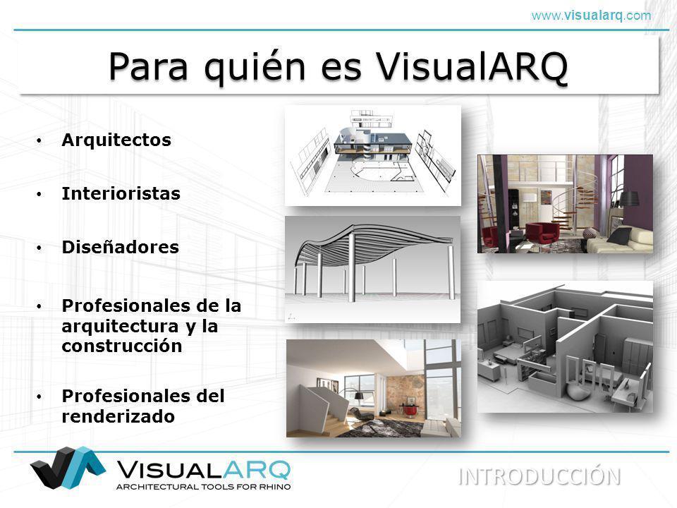 www.visualarq.com Para quién es VisualARQ Arquitectos Interioristas Diseñadores INTRODUCCIÓN Profesionales del renderizado Profesionales de la arquite